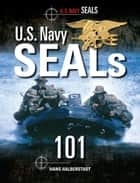 U.S. Navy SEALs 101 ebook by Hans Halberstadt