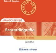 Making Sense Ecocardiografia - Manual Prático ebook by Andrew R Houghton