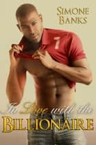 In Love with the Billionaire (African American Romance) ebook by Simone Banks