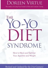 The Yo Yo Diet Syndrome ebook by Doreen Virtue