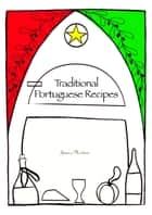 Portuguese Cookbook: Traditional Portuguese Recipes ebook by James Newton