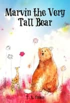 Marvin the Very Tall Bear ebook by Tracey unwin