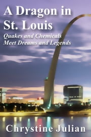 A Dragon in St. Louis ebook by Chrystine Julian