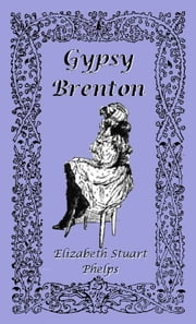 Gypsy Brenton ebook by Elizabeth Stuart Phelps