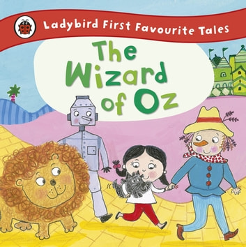 The Wizard of Oz: Ladybird First Favourite Tales ebook by Penguin Random House Children's UK