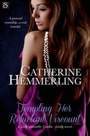 Tempting Her Reluctant Viscount ebook by Catherine Hemmerling