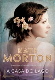 A casa do lago ebook by Kate Morton