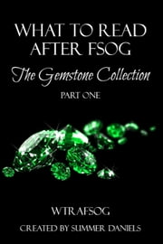 What to Read After FSOG: The Gemstone Collection (WTRAFSOG Book 1) - The Gemstone Collection, #1 ebook by Arianne Richmonde,Elaine Raco Chase,Liz Crowe,Joya Ryan,Kristine Cayne,CJ Roberts