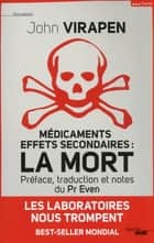 Médicaments effets secondaires : la Mort ebook by John VIRAPEN, Philippe EVEN