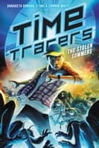 Time Tracers: The Stolen Summers ebook by Annabeth Bondor-Stone, Connor White