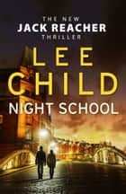 Night School ebook by (Jack Reacher 21)