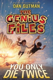 The Genius Files #3: You Only Die Twice ebook by Dan Gutman