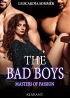 THE BAD BOYS - Masters of passion ebook by Leocardia Sommer