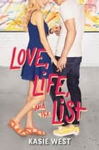 Love, Life, and the List 電子書 by Kasie West