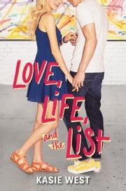 Love, Life, and the List ebook by Kasie West