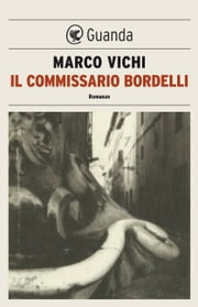 Il commissario Bordelli - Un'indagine del commissario Bordelli ebook by Kobo.Web.Store.Products.Fields.ContributorFieldViewModel