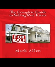 The Complete Guide to Selling Real Estate ebook by Mark Allen Mark Allen