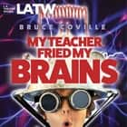My Teacher Fried My Brains - Dramatized audiobook by Bruce Coville