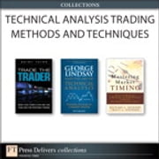 Technical Analysis Trading Methods and Techniques (Collection) ebook by Richard A. Dickson,Tracy L. Knudsen,Quint Tatro