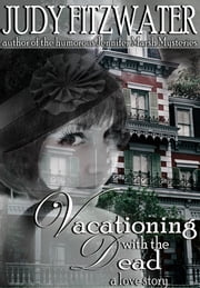 Vacationing with the Dead ebook by Judy Fitzwater