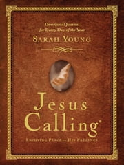 Jesus Calling - A 365 Day Journaling Devotional ebook by Sarah Young