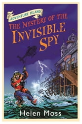 Adventure Island 10: The Mystery of the Invisible Spy ebook by Helen Moss