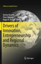 Drivers of Innovation, Entrepreneurship and Regional Dynamics ebook by Karima Kourtit, Peter Nijkamp, Roger R. Stough