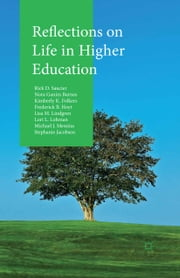 Reflections on Life in Higher Education ebook by Rick D. Saucier,Michael J. Messina,Lori L. Lohman,Kimberly K. Folkers,Nora Ganim Barnes,Lisa M. Lindgren,Frederick B. Hoyt,Ward,Farris