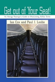 Get out of Your Seat! ebook by Ian Cox and Paul J. Leslie