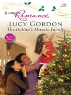 The Italian's Miracle Family ebook by Lucy Gordon