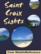 Saint Croix Sights (Mobi Sights) ebook by MobileReference