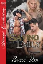 Saving Emily ebook by Becca Van
