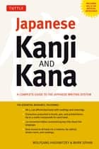 Japanese Kanji and Kana ebook by Wolfgang Hadamitzky,Mark Spahn