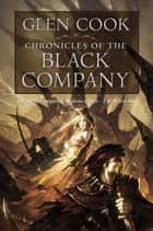 Chronicles of the Black Company ebook by Glen Cook