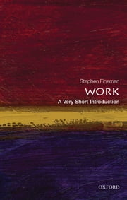Work: A Very Short Introduction ebook by Stephen Fineman