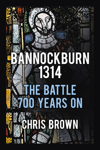Bannockburn 1314 ebook by Chris Brown