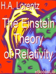 The Einstein Theory of Relativity ebook by Lorentz, H.A.