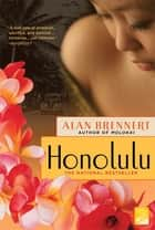 Honolulu - A Novel ebook by Alan Brennert