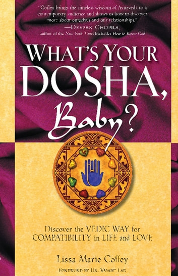 What's Your Dosha, Baby? - Discover the Vedic Way for Compatibility in Life and Love ebook by Lisa Marie Coffey