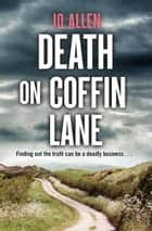 Death on Coffin Lane - a gripping crime novel set in the heart of the Lake District ebook by