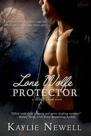 Lone Wolfe Protector ebook by Kaylie Newell