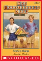 Kristy in Charge (The Baby-Sitters Club #122) ebook by Ann M. Martin