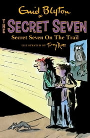 Secret Seven: 4: Secret Seven On The Trail ebook by Enid Blyton