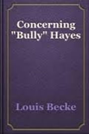 "Concerning ""Bully"" Hayes ebook by Louis Becke"