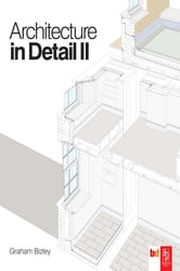 Architecture in Detail II ebook by Graham Bizley