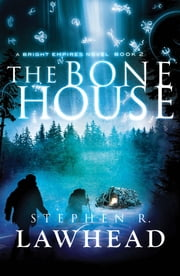 The Bone House ebook by Stephen R. Lawhead