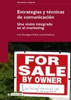 Estrategias y técnicas de comunicación - Una visión integrada en el marketing ebook by Imma RodríguezArdura