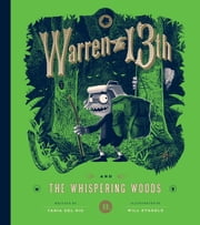 Warren the 13th and the Whispering Woods - A Novel ebook by Tania del Rio, Will Staehle
