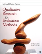 Qualitative Research & Evaluation Methods - Integrating Theory and Practice ebook by Michael Quinn Patton