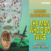 The Man Who Died Twice audiobook by Loren Robinson